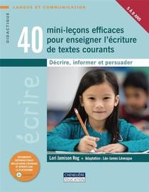 40 Mini Lecons Efficaces Pour Enseigner L Ecriture De Textes Courants