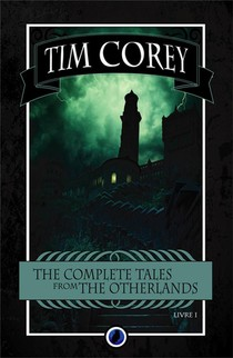 The Complete Tales From The Otherlands T.1