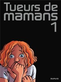 Tueurs De Mamans T.1