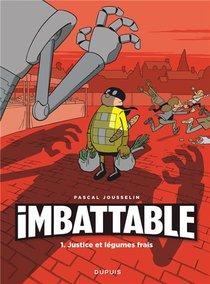 Imbattable T.1 ; Justice Et Legumes Frais