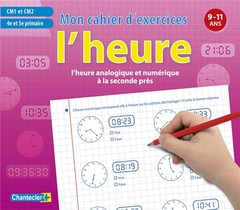 L'heure ; Mon Cahier D'exercices ; 9-11 Ans