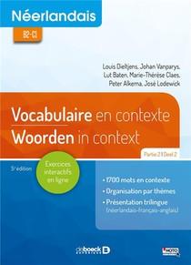 Neerlandais ; B2-c1 ; Vocabulaire En Contexte Partie 2 ; Woorden In Context Deel 2 (5e Edition)