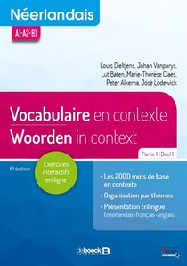 Neerlandais ; A1>a2>b1 ; Vocabulaire En Contexte Partie 1 / Woorden In Context Deel 1 (6e Edition)