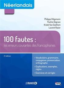 Neerlandais ; 100 Fautes ; Les Erreurs Courantes Des Francophones (2e Edition)