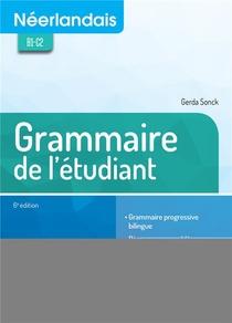 Neerlandais ; Grammaire De L'etudiant ; B1-c2 (6e Edition)