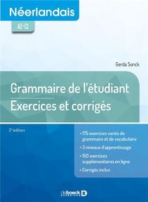 Neerlandais ; Grammaire De L'etudiant ; Exercices Et Corriges ; A2-c1 (2e Edition)