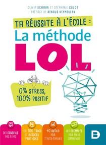 La Methode Lol ; Ta Reussite A L'ecole, 0% Stress, 100% Positif