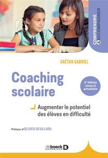 Coaching Scolaire ; Augmenter Le Potentiel Des Eleves En Difficulte (2e Edition)