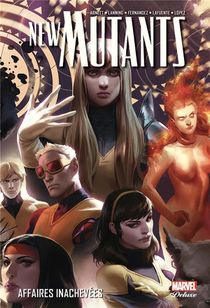 New Mutants T.3 ; Affaires Inachevees