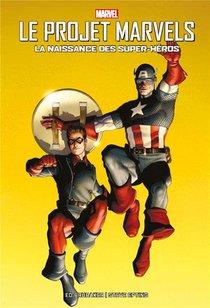 Le Projet Marvels ; La Naissance Des Super-heros