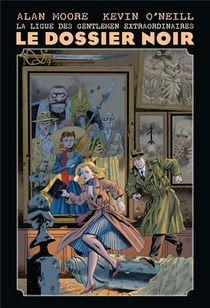 La Ligue Des Gentlemen Extraordinaires Hors-serie ; Le Dossier Noir