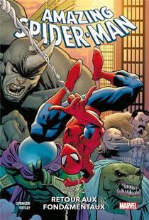 Amazing Spider-man ; Retour Aux Fondamentaux