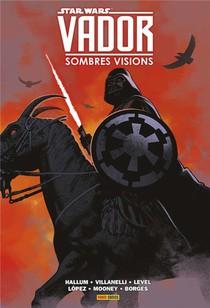 Star Wars - Dark Vador ; Sombres Visions