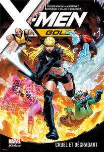 X-men Gold T.3 ; Cruel Et Degradant