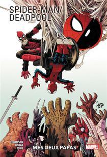Spider-man/deadpool ; Mes Deux Papas