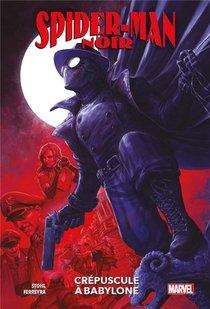 Spider-man Noir : Crepuscule A Babylone