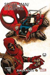 Spider-man / Deadpool T.2 ; Sur La Route