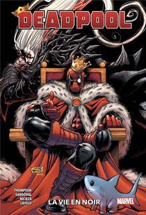 Deadpool T.2 ; La Vie En Noir