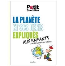 Le Petit Quotidien : La Planete Et Ses Defis Expliques Aux Enfants Et Aux Grands Aussi Parfois !
