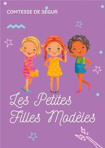 Les Petites Filles Modeles : Un Roman Pour Enfants De La Comtesse De Segur