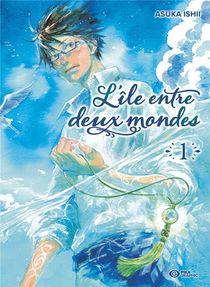 L'ile Entre Deux Mondes T.1