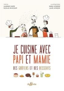 Je Cuisine Avec Papi Et Mamie Des Gouters Et Des Desserts