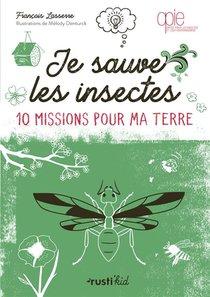 Je Sauve Les Insectes ! 10 Missions Pour Ma Terre