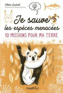 Je Sauve Les Especes Menacees ! 10 Missions Pour Ma Terre