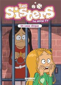 Les Sisters ; La Serie Tv T.29 ; Un Casse Dingue