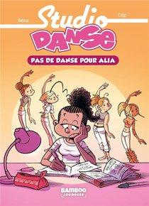 Studio Danse T.2 ; Pas De Danse Pour Alia