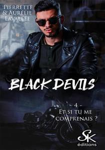 Black Devils T.4 ; Et Si Tu Me Comprenais ?