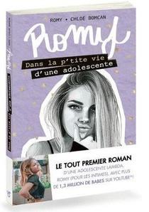 Romy ; Dans La P'tite Vie D'une Adolescente T.1 ; Dans La P'tite Vie D'une Adolescente