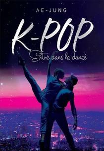 K-pop ; Love Story T.3 ; Entre Dans La Danse