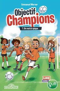 Objectif Champions T.1 ; Un Match Epique
