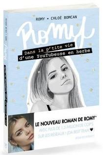 Romy ; Dans La P'tite Vie D'une Adolescente T.2