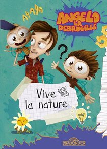 Angelo La Debrouille T.5 ; Vive La Nature