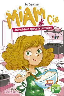 Miam Et Cie ; Journal D'une Apprentie Patissiere