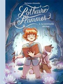 Lothaire Flammes T.2 ; La Sentinelle Dechue
