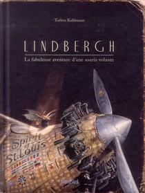 Lindbergh ; La Fabuleuse Aventure D'une Souris Volante