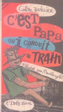 C'est Papa Qui Conduit Le Train