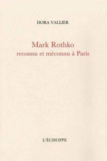Mark Rothko Reconnu Et Meconnu A Paris Suivi De Sur La Peinture De M. Rothko Par Robert Goldwater