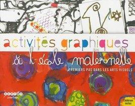 Activites Graphiques A L'ecole Maternelle - Premiers Pas Dans Les Arts Visuels