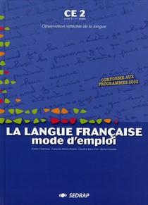 La Langue Française, Mode D'emploi ; Ce2 ; Livre De L'élève