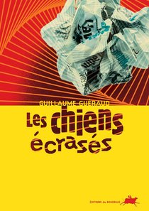 Les Chiens Ecrases - 1ere Edition - Fermeture Et Bascule Vers 9782812614453