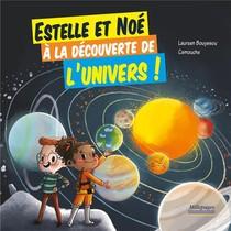 Estelle Et Noe ; A La Decouverte De L'univers !