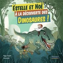 Estelle Et Noe ; A La Decouverte Des Dinosaures !