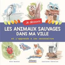 Je Decouvre Les Animaux Sauvages Dans Ma Ville Et J'apprends A Les Reconnaitre