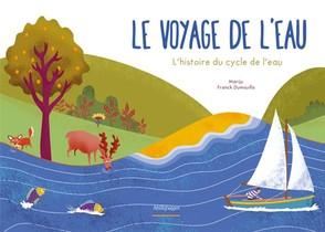 Le Voyage De L'eau ; L'histoire Du Cycle De L'eau