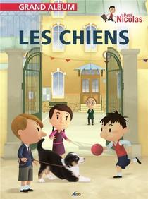 Grand Album Le Petit Nicolas T.32 ; Les Chiens