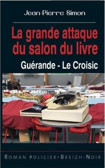 La Grande Attaque Du Salon Du Livre : Guerande, Le Croisic
